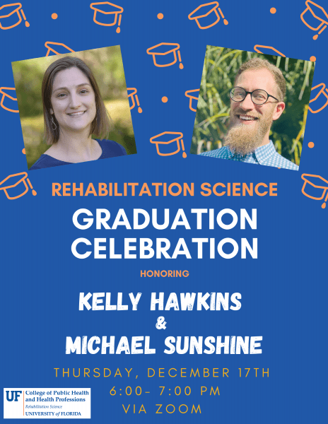 Flyer for the fall 2020 rehabilitation Science doctoral students, Kelly Hawkins and Michael Sunshine.
